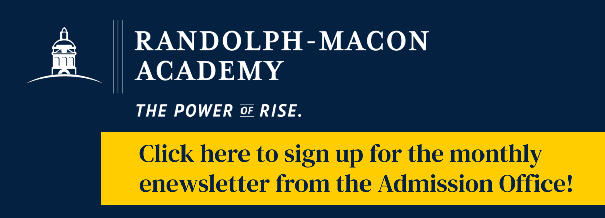 Click here to sign up for the Admission Office's enewsletter, sent every month to interested families.